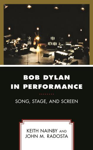 Cover image for the book Bob Dylan in Performance: Song, Stage, and Screen