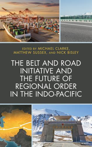 Cover image for the book The Belt and Road Initiative and the Future of Regional Order in the Indo-Pacific