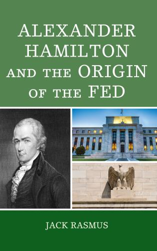 Cover image for the book Alexander Hamilton and the Origins of the Fed