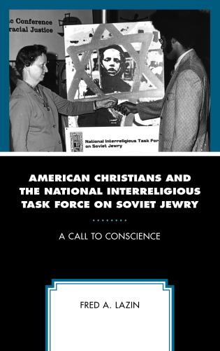 Cover image for the book American Christians and the National Interreligious Task Force on Soviet Jewry: A Call to Conscience