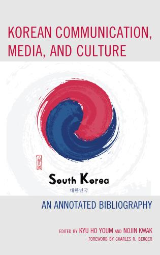 Cover image for the book Korean Communication, Media, and Culture: An Annotated Bibliography
