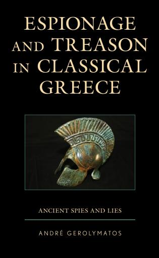Cover image for the book Espionage and Treason in Classical Greece: Ancient Spies and Lies
