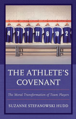 Cover image for the book The Athlete's Covenant: The Moral Transformation of Team Players