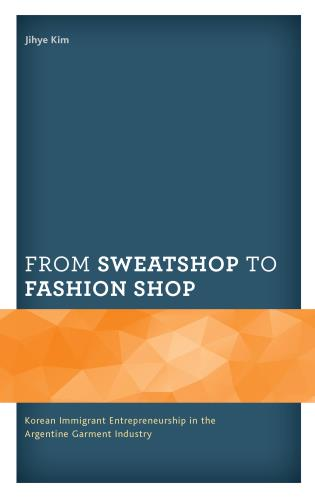 Cover Image of the book titled From Sweatshop to Fashion Shop