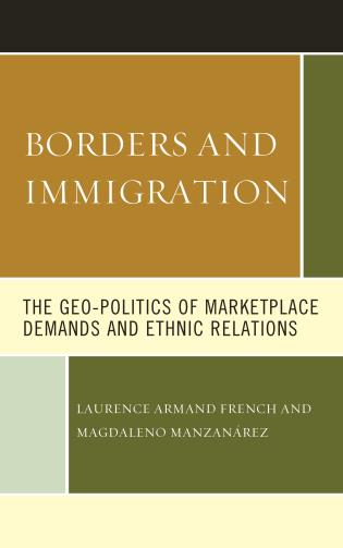 Cover image for the book Borders and Immigration: The Geo-Politics of Marketplace Demands and Ethnic Relations