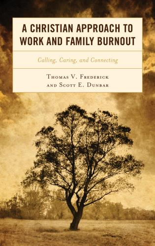 Cover image for the book A Christian Approach to Work and Family Burnout: Calling, Caring, and Connecting