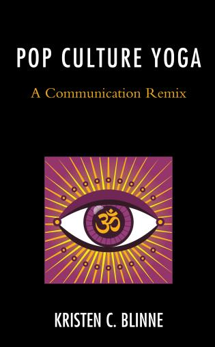 Cover image for the book Pop Culture Yoga: A Communication Remix