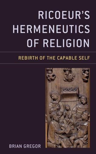 Cover image for the book Ricoeur's Hermeneutics of Religion: Rebirth of the Capable Self