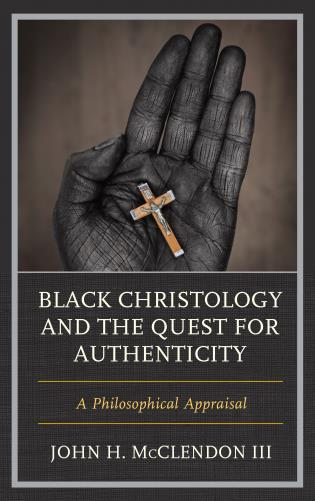 Cover image for the book Black Christology and the Quest for Authenticity: A Philosophical Appraisal