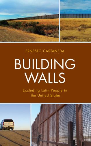 Cover image for the book Building Walls: Excluding Latin People in the United States