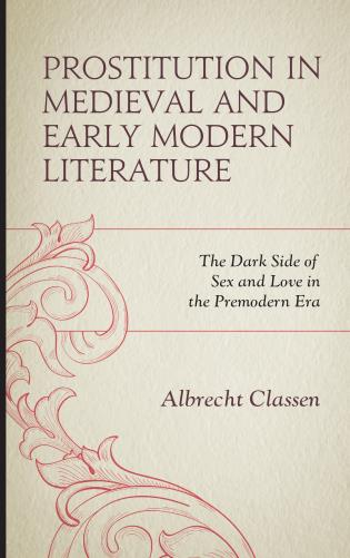 Cover image for the book Prostitution in Medieval and Early Modern Literature: The Dark Side of Sex and Love in the Premodern Era