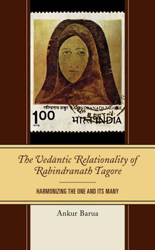 Cover image for the book The Vedantic Relationality of Rabindranath Tagore: Harmonizing the One and Its Many