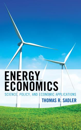 Cover image for the book Energy Economics: Science, Policy, and Economic Applications