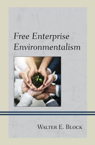 Cover Image of the book titled Free Enterprise Environmentalism