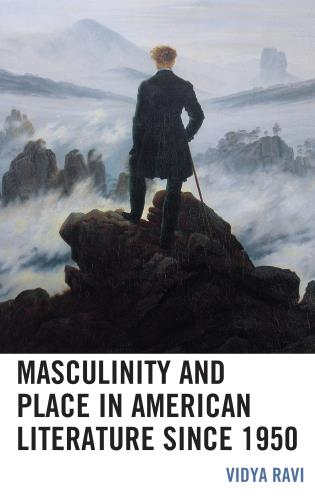Cover image for the book Masculinity and Place in American Literature since 1950
