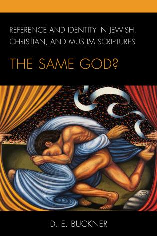 Cover image for the book Reference and Identity in Jewish, Christian, and Muslim Scriptures: The Same God?