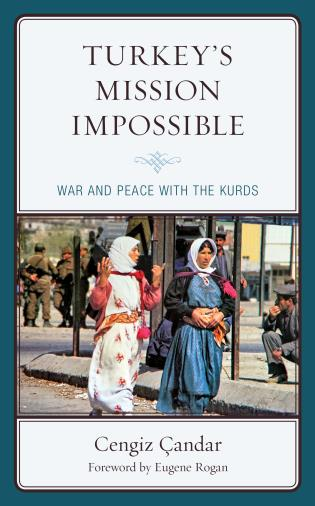 Cover image for the book Turkey's Mission Impossible: War and Peace with the Kurds