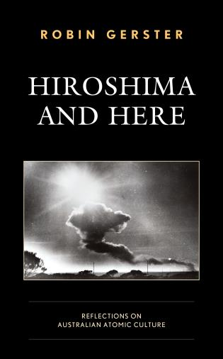 Cover image for the book Hiroshima and Here: Reflections on Australian Atomic Culture