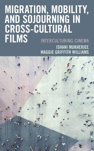 Cover image for the book Migration, Mobility, and Sojourning in Cross-cultural Films: Interculturing Cinema
