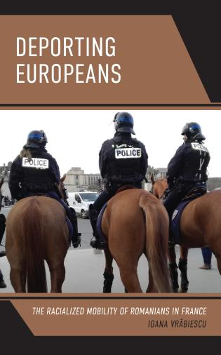 Cover image for the book Deporting Europeans: The Racialized Mobility of Romanians in France