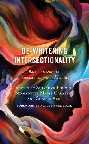 Cover image for the book De-Whitening Intersectionality: Race, Intercultural Communication, and Politics