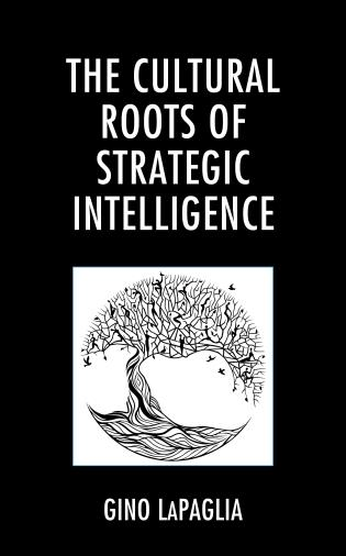 Cover image for the book The Cultural Roots of Strategic Intelligence