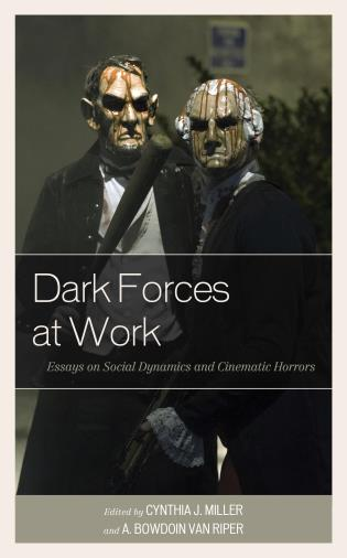 Cover image for the book Dark Forces at Work: Essays on Social Dynamics and Cinematic Horrors