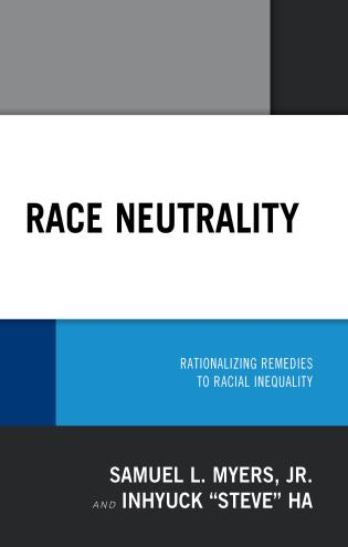 Cover image for the book Race Neutrality: Rationalizing Remedies to Racial Inequality