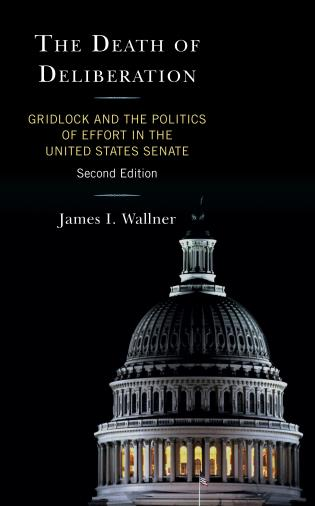Cover image for the book The Death of Deliberation: Gridlock and the Politics of Effort in the United States Senate, Second