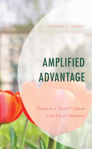 """Cover image for the book Amplified Advantage: Going to a """"Good"""" College in an Era of Inequality"""