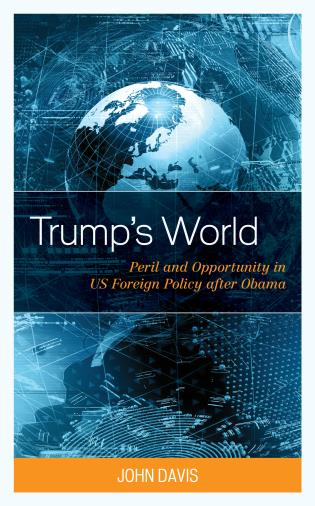Cover image for the book Trump's World: Peril and Opportunity in US Foreign Policy after Obama