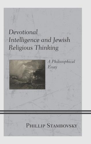 Cover image for the book Devotional Intelligence and Jewish Religious Thinking: A Philosophical Essay