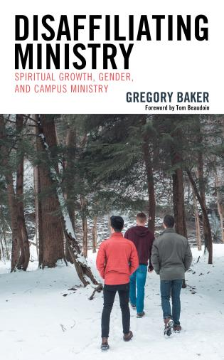 Cover image for the book Disaffiliating Ministry: Spiritual Growth, Gender, and Campus Ministry