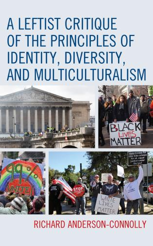 Cover image for the book A Leftist Critique of the Principles of Identity, Diversity, and Multiculturalism