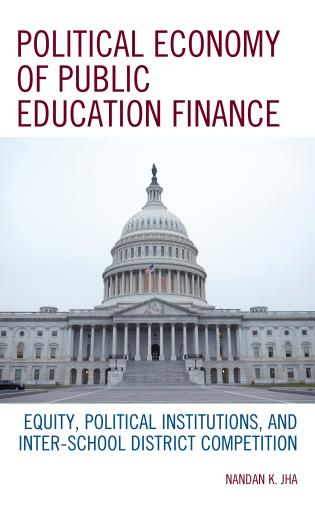 Cover image for the book Political Economy of Public Education Finance: Equity, Political Institutions, and Inter-School District Competition