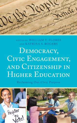 Cover image for the book Democracy, Civic Engagement, and Citizenship in Higher Education: Reclaiming Our Civic Purpose