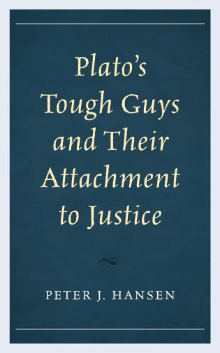 Cover image for the book Plato's Tough Guys and Their Attachment to Justice