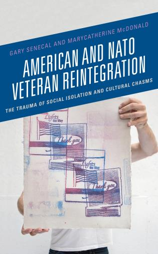 Cover image for the book American and NATO Veteran Reintegration: The Trauma of Social Isolation & Cultural Chasms