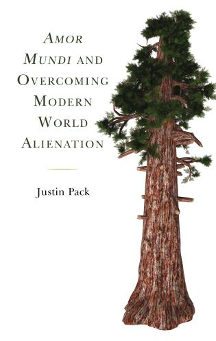 Cover image for the book Amor Mundi and Overcoming Modern World Alienation
