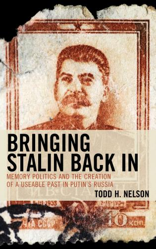 Cover image for the book Bringing Stalin Back In: Memory Politics and the Creation of a Useable Past in Putin's Russia