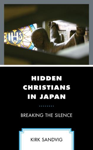 Cover image for the book Hidden Christians in Japan: Breaking the Silence