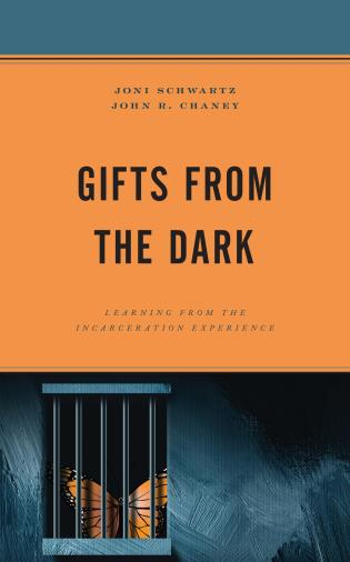 Cover image for the book Gifts from the Dark: Learning from the Incarceration Experience