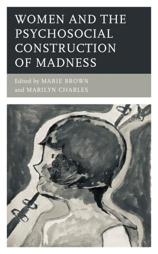 Cover image for the book Women and the Psychosocial Construction of Madness