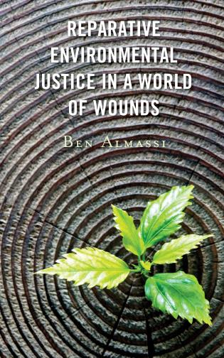 Cover image for the book Reparative Environmental Justice in a World of Wounds