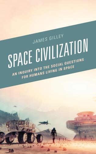 Cover image for the book Space Civilization: An Inquiry into the Social Questions for Humans Living in Space