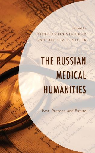 Cover Image of the book titled The Russian Medical Humanities