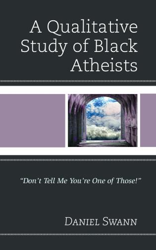 Cover image for the book A Qualitative Study of Black Atheists: