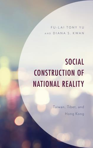Cover image for the book Social Construction of National Reality: Taiwan, Tibet and Hong Kong