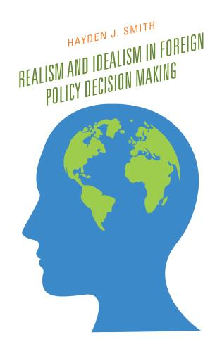 Cover image for the book Realism and Idealism in Foreign Policy Decision Making