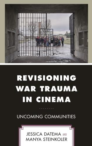 Cover image for the book Revisioning War Trauma in Cinema: Uncoming Communities